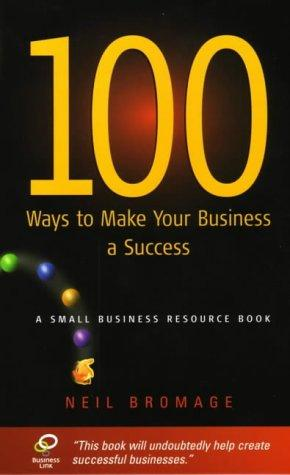 Download 100 Ways to Make Your Business a Success