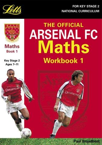 Download The Official Arsenal Maths Workbook (Key Stage 2 Official Arsenal Football Workbooks)