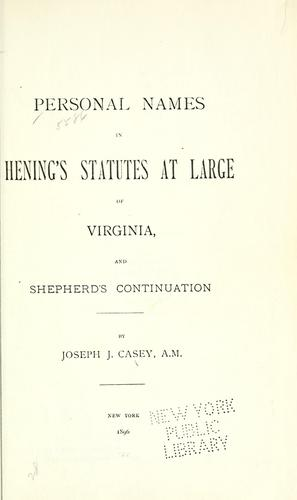 Personal names in Hening's Statutes at large of Virginia, and Shepherd's continuation.