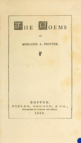 The poems of Adelaide A. Procter.
