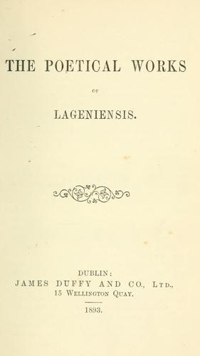 The poetical works of Lageniensis pseud.