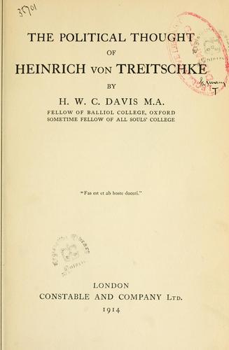 The political thought of Heinrich von Treitschke.