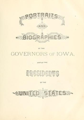 Portrait and biographical album of Jefferson and Van Buren counties, Iowa.  Containing full page portraits and biographical sketches of prominent and representative citizens of the county, together with portraits and biographies of all ... governors of the state. by