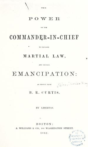 The power of the commander-in-chief to declare martial law, and decree emancipation