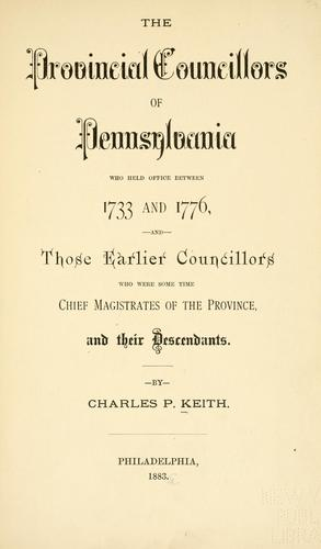 Download The provincial councillors of Pennsylvania, who held office between 1733-1776