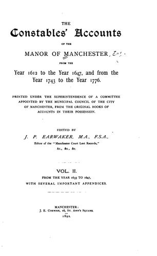 The Constables' Accounts of the Manor of Manchester from the Year 1612 to the Year 1647