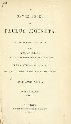 The seven books of Paulus AEgineta