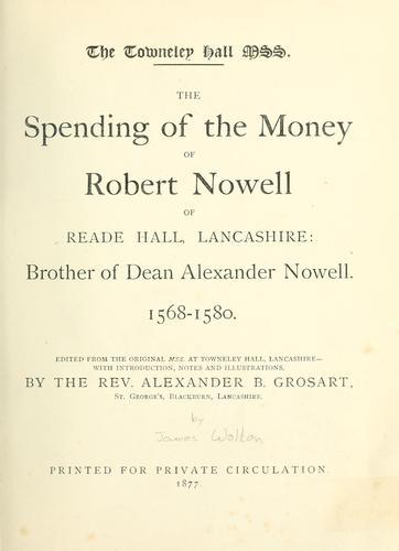 Download The spending of the money of Robert Nowell of Reade hall, Lancashire