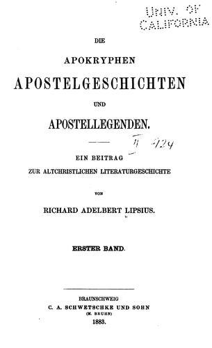 Die apokryphen Apostelgeschichten und Apostellegenden: Ein Beitrag zur altchristlichen …