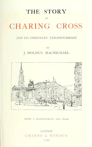 Download The story of Charing Cross and its immediate neighbourhood