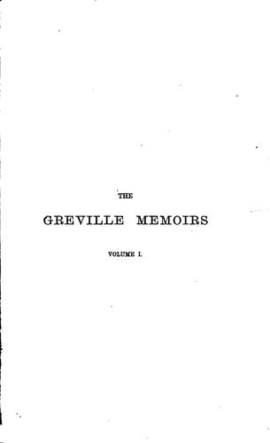 The Greville Memoirs: A Journal of the Reigns of King George IV and King William IV