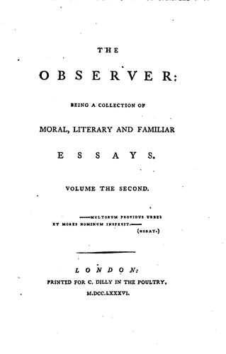 The Observer: Being a Collection of Moral, Literary and Familiar Essays