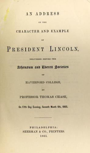 An address on the character and example of President Lincoln