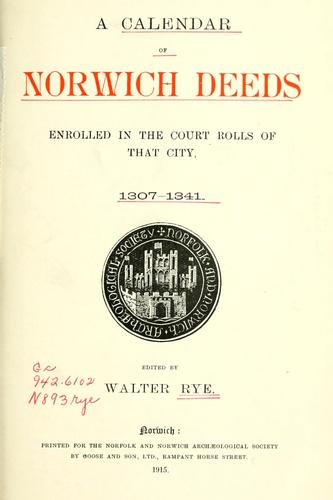 Download A calendar of Norwich deeds enrolled in the court rolls of that city, 1307-1341