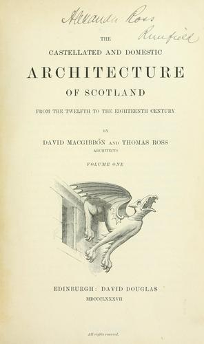 Download The castellated and domestic architecture of Scotland, from the twelfth to the eighteenth century