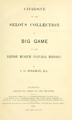 Download Catalogue of the Selous Collection of Big Game in the British Museum (Natural History).