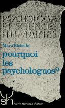 Pourquoi les psychologues?