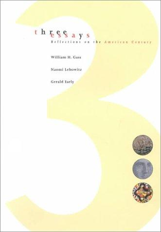 3 Essays: Reflections on the American Century, Gass, William H.; Naomi Lebowitz; Gerald Lyn Early; Wayne Fields (Introduction)