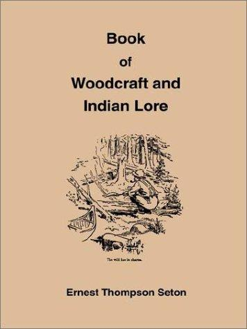 Book of Woodcraft and Indian Lore