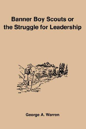 Banner Boy Scouts or the Struggle for Leadership