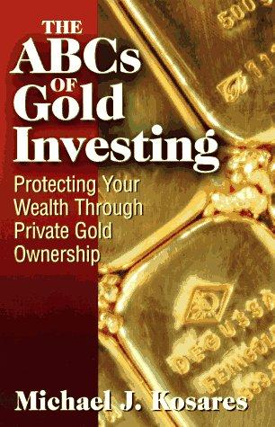 The ABC's of Gold Investing