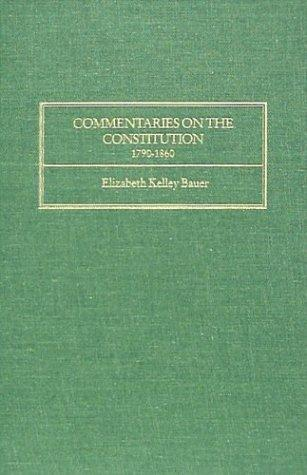 Commentaries on the constitution, 1790-1860