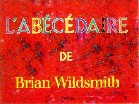Brian Wildsmith's ABC (French edition)