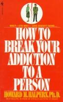 Download How to break your addiction to a person