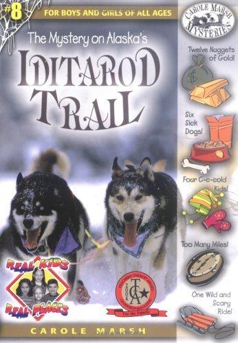 The Mystery on Alaska's Iditarod Trail (Carole Marsh Mysteries)