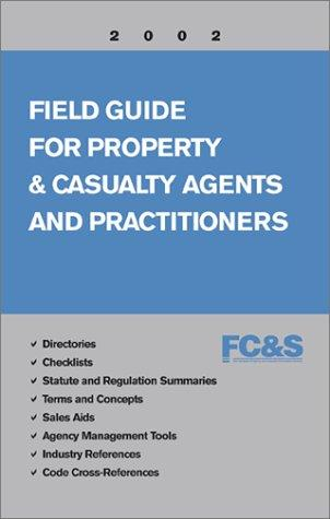 Field Guide for Property & Casualty Agents and Practitioners (2002 Edition)