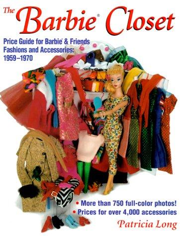 Image for The Barbie Closet: Price Guide for Barbie & Friends Fashions and Accessories, 1959-1970