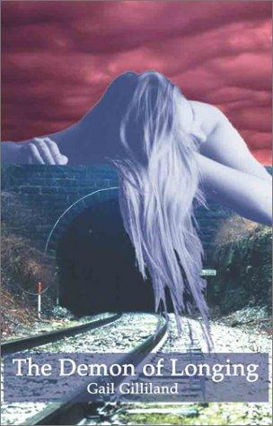The Demon of Longing: Short Stories, Gilliland, Gail