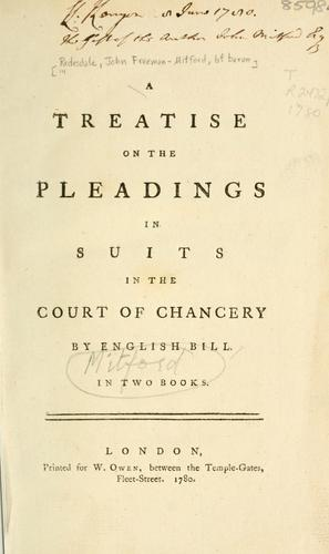 A treatise on the pleadings in suits in the Court of Chancery by English bill …