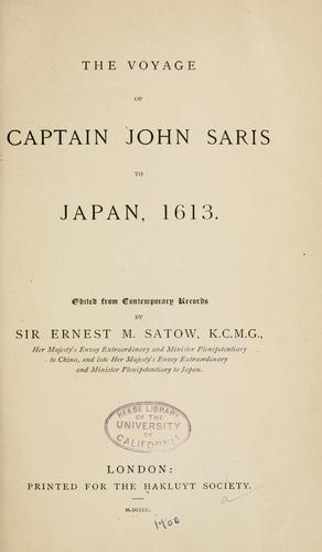 The voyage of Captain John Saris to Japan, 1613.
