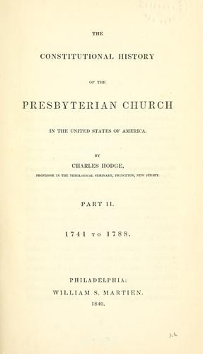 The constitutional history of the Presbyterian church in the United States of America.