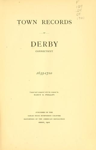 Download Town records of Derby, Connecticut, 1665-1710