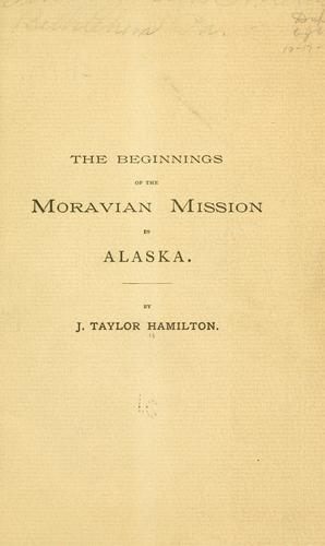 The beginnings of the Moravian mission in Alaska.