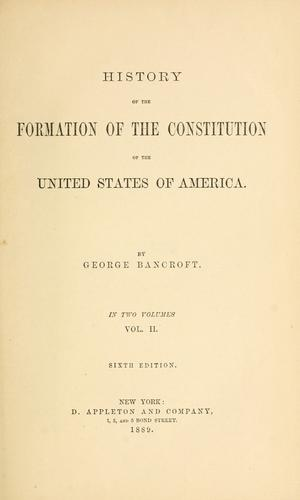 History of the formation of the Constitution of the United States of America.