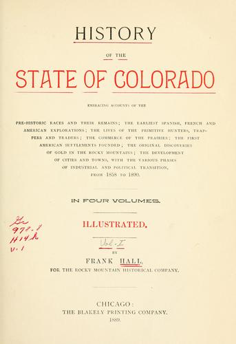 Download History of the State of Colorado, embracing accounts of the pre-historic races and their remains