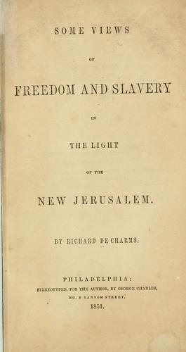 Download Some views of freedom and slavery in the light of the New Jerusalem.