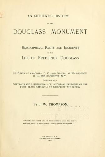 An authentic history of the Douglass monument