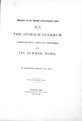 The Ipswich sparrow (Ammondramus princeps Maynard) and its summer home