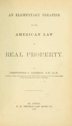 An elementary treatise on the American law of real property.