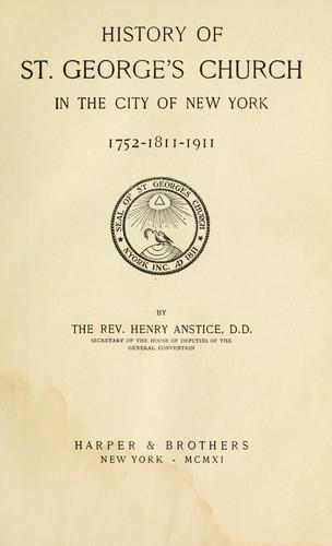 Download History of St. George's Church in the city of New York, 1752-1811-1911