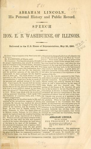 Abraham Lincoln, his personal history and public record.
