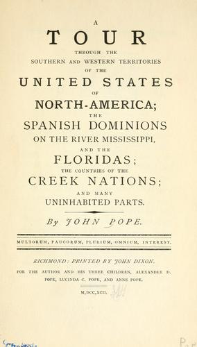 Download A tour through the southern and western territories of the United States of North-America, the Spanish dominions on the river Mississippi, and the Floridas, the countries of the Creek nations, and many uninhabited parts