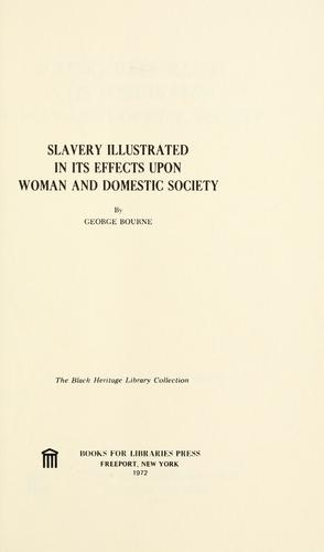 Download Slavery illustrated in its effects upon woman and domestic society.