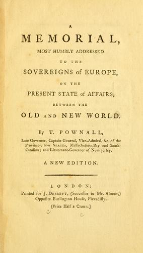 Download A memorial, most humbly addressed to the sovereigns of Europe, on the present state of affairs, between the Old and New World