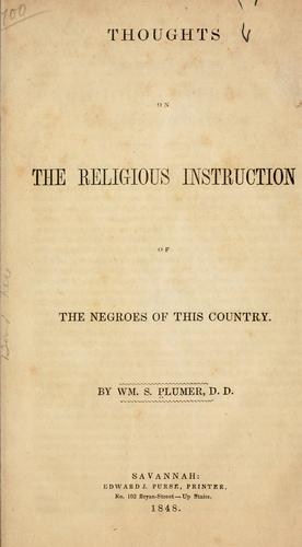 Thoughts on the religious instruction of the negroes of this country.