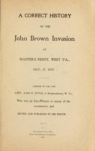 Download A correct history of the John Brown invasion at Harper's Ferry, West Va., Oct. 17, 1859.
